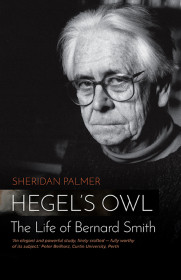 Hegel's Owl: The Life Of Bernard Smith