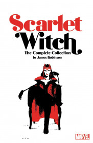 Scarlet Witch By James Robinson: The Complete Collection