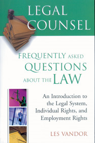 Legal Counsel, Book One: An Introduction To The Legal System , Individual Rights, And Employment Rights