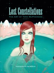 Lost Constellations: The Art Of Tara Mcpherson Volume 2