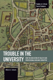 Trouble In The University: How The Education Of Health Care Professionals Became Corrupted