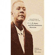 C.l.r. James And Revolutionary Marxism