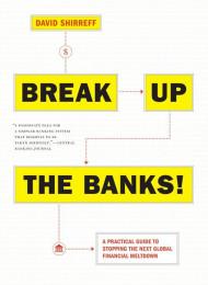 Break Up The Banks!