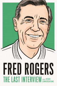 Fred Rogers: The Last Interview