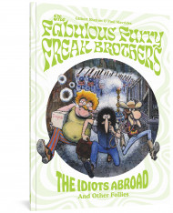 The Fabulous Furry Freak Brothers: The Idiots Abroad And Other Follies