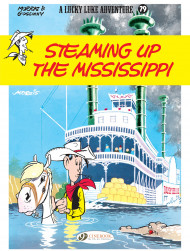 Lucky Luke Vol. 79: Steaming Up The Mississippi