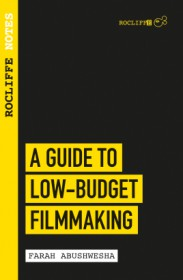 Rocliffe Notes - A Guide To Low Budget Film-making