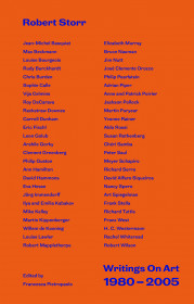 Robert Storr: Writings On Art 1980-2005