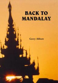 Back To Mandalay: An Insider's View Of Burma