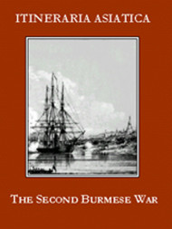 Second Burmese War, The: A Narrative Of The Operations At Rangoon In 1852