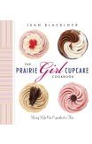 The Prairie Girl Cupcake Cookbook