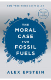The Moral Case For Fossil Fuels, Revised Edition