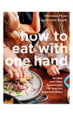 How To Eat With One Hand