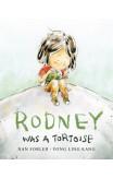 Rodney Was A Tortoise
