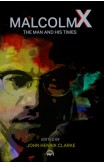 Malcolm X: The Man And His Times