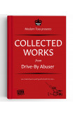 Collected Works From Drive-by Abuser