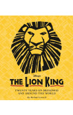 The Lion King: Twenty Years On Broadway And Around The World