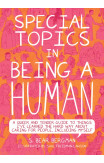 Special Topics In A Being Human