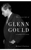 The Secret Life Of Glenn Gould