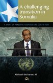 A Challenging Transition In Somalia: A Story Of Personal Courage And Conviction