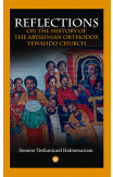 Reflections On The History Of The Abyssinian Orthodox Tehwado Church