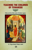 Teaching The Children Of Tewahedo: Africa And The Ethio-judeo Christian Legacy