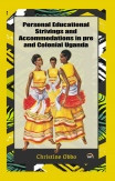 Personal Educational Strivings And Accommodations In Pre And Colonial Uganda
