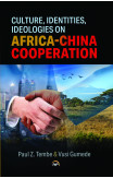 Culture, Identities And Ideologies In Africa-china Cooperation
