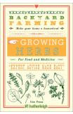Backyard Farming: Growing Herbs For Food And Medicine
