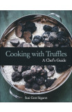 Cooking With Truffles: A Chef's Guide