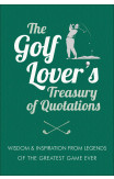 The Golf Lover's Treasury Of Quotations