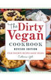 The Dirty Vegan Cookbook, Revised Edition