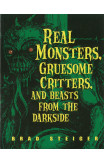 Real Monsters, Gruesome Critters And Beasts From The Dark Side
