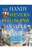 The Handy Western Philosophy Answer Book