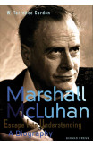 Mcluhan - Escape Into Understanding A Biography