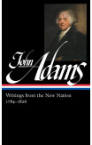 John Adams: Writings From The New Nation 1784-1826