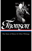 Virgil Thomson: The State Of Music & Other Writings