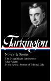 Booth Tarkington: Novels & Stories
