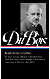 W.e.b. Du Bois: Black Reconstruction (loa #350)