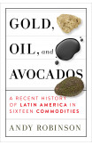 Gold, Oil, And Avocados