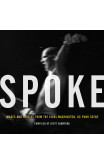 Spoke: Images And Stories From The 1980s Washington, Dc Punk Scene