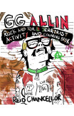 Gg Allin: Rock And Roll Terrorist Activity And Coloring Book
