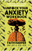 Unfuck Your Anxiety Workbook