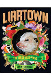 Liartown Usa: The First Four Years