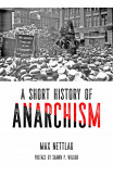 A Short History Of Anarchism