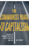 The Communist Road To Capitalism