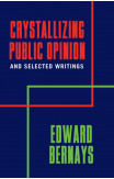 Crystallizing Public Opinion And Selected Writings