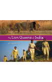 The Lion Queens Of India