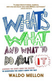 What's What And What To Do About It