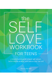 The Self-love Workbook For Teens